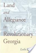 Land and Allegiance in Revolutionary Georgia