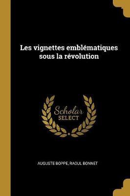 Les Vignettes Emblématiques Sous La Révolution
