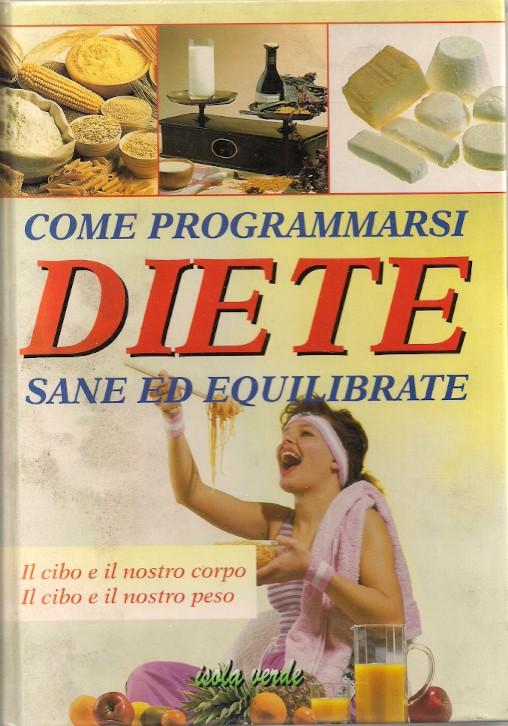 Come programmarsi diete sane ed equilibrate