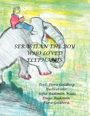 Sebastián the boy who loved elephants