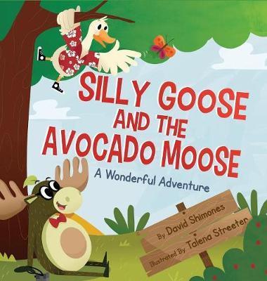 SILLY GOOSE & THE AVOCADO MOOS