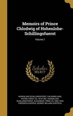 MEMOIRS OF PRINCE CHLODWIG OF