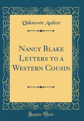 Nancy Blake Letters to a Western Cousin (Classic Reprint)