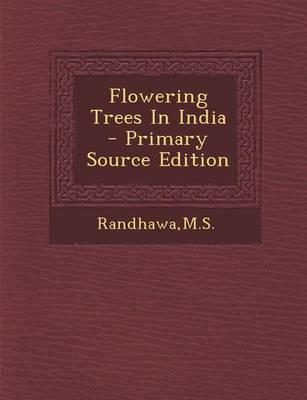 Flowering Trees in India - Primary Source Edition