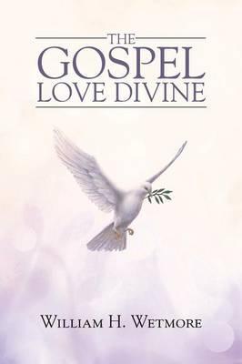 The Gospel Love Divine