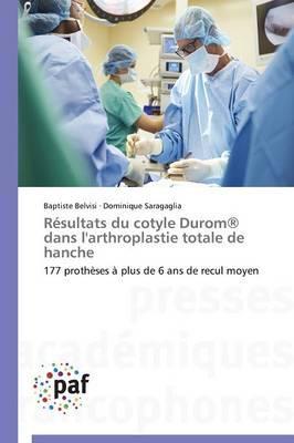 Résultats du Cotyle Durom  Dans l'Arthroplastie Totale de Hanche