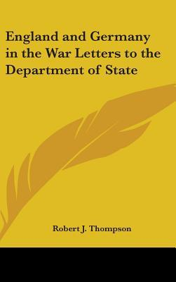 England and Germany in the War Letters to the Department of State
