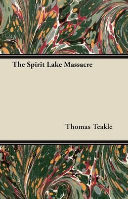 The Spirit Lake Massacre