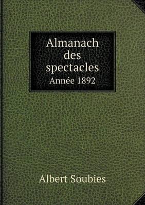 Almanach Des Spectacles Annee 1892
