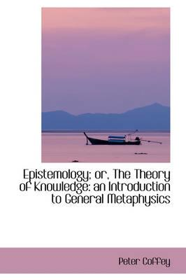 Epistemology; Or, th...