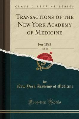 Transactions of the New York Academy of Medicine, Vol. 10