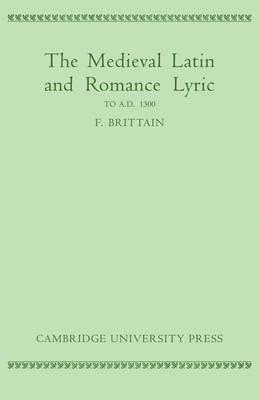 Medieval Latin and Romance Lyric to A.D. 1300