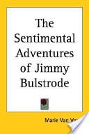 The Sentimental Adventures of Jimmy Bulstrode