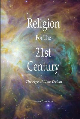 Religion For the 21st Century - The Age of New Deism