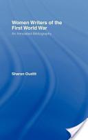 Women Writers of the First World War: An Annotated Bibliography