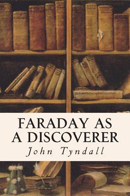 Faraday As a Discoverer
