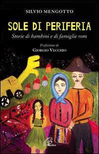 Sole di periferia. Storie di bambini e di famiglie rom