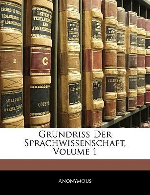 Grundriss Der Sprachwissenschaft, Volume 1
