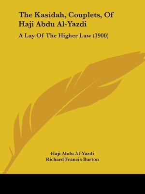 The Kasidah, Couplets, of Haji Abdu Al-Yazdi