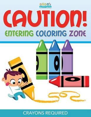 Caution! Entering Coloring Zone