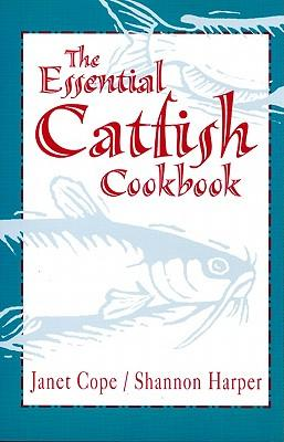 The Essential Catfish Cookbook