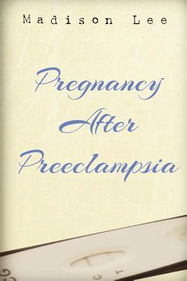 Pregnancy After Preeclampsia