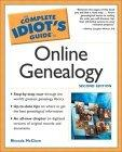 The Complete Idiot's Guide to Online Genealogy, Second Edition