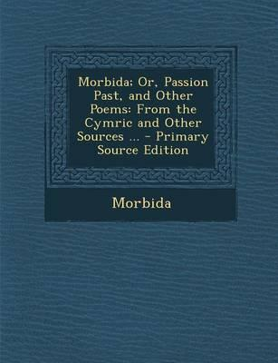 Morbida; Or, Passion Past, and Other Poems