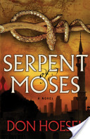 Serpent of Moses (A Jack Hawthorne Adventure Book #2)