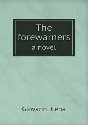 The Forewarners a Novel