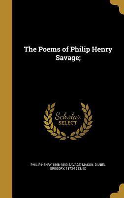 POEMS OF PHILIP HENRY SAVAGE