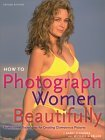 How to Photograph Women Beautifully