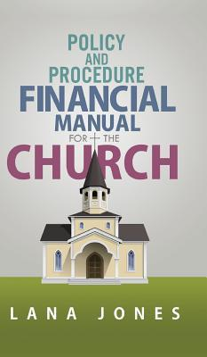 Policy and Procedure Financial Manual for the Church