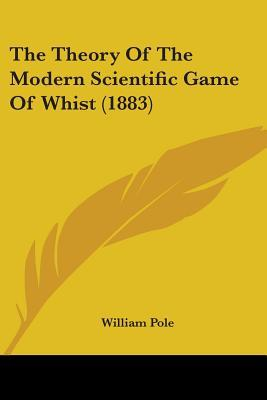 The Theory of the Modern Scientific Game of Whist (1883)