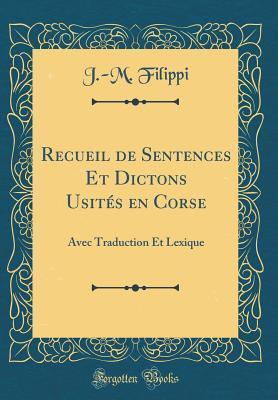 Recueil de Sentences Et Dictons Usités en Corse