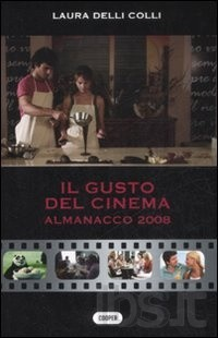 Il gusto del cinema. Almanacco 2008