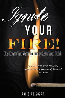 Ignite Your Fire!