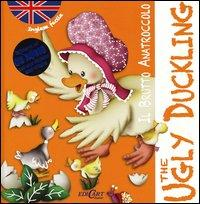 Il brutto anatroccolo-The ugly duckling. Inglese facile. Ediz. bilingue. Con CD Audio