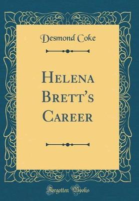 Helena Brett's Career (Classic Reprint)