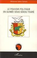 Le pouvoir politique en Guinée sous Sékou Touré