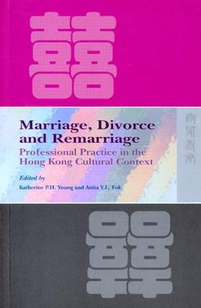 Marriage, Divorce, and Remarriage: Professional Practice in the Hong Kong Cultural Context
