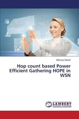 Hop count based Power Efficient Gathering HOPE in WSN