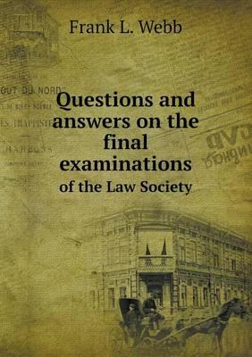 Questions and Answers on the Final Examinations of the Law Society