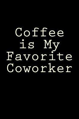 Coffee is My Favorit...