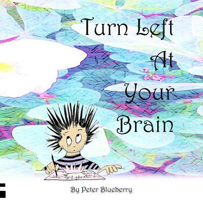 Turn Left at Your Brain