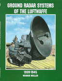 Ground Radar Systems of the Luftwaffe, 1939-1945