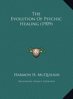 The Evolution of Psychic Healing (1909)