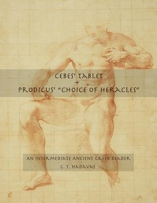 """Cebes' Tablet + Prodicus' """"Choice of Heracles"""""""