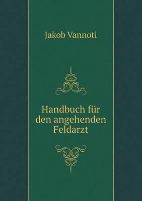 Handbuch Fur Den Angehenden Feldarzt