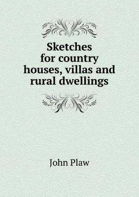 Sketches for Country Houses, Villas and Rural Dwellings